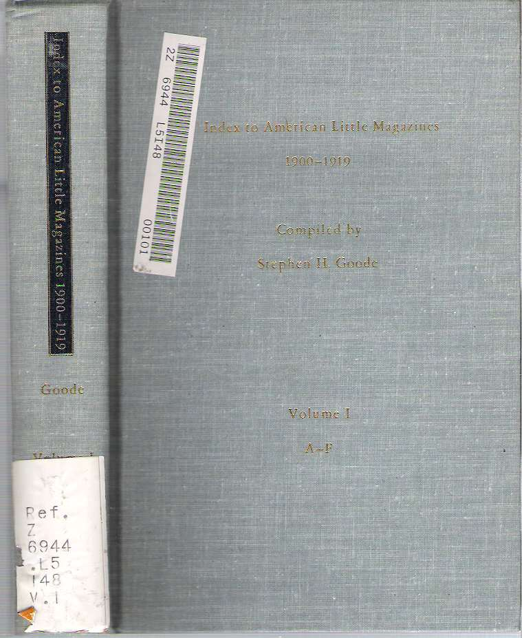 Index to American Little Magazines 1900-1919 : Volume I : A-F. Stephen H. Goode, comp.