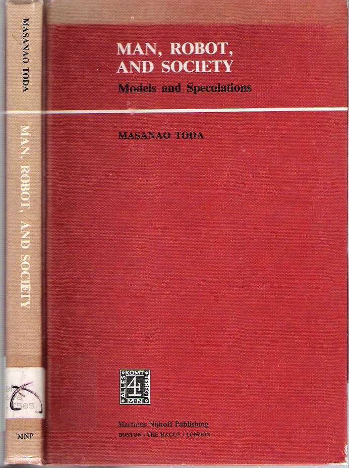 Man, Robot and Society : Models and Speculations. Masanao Toda.