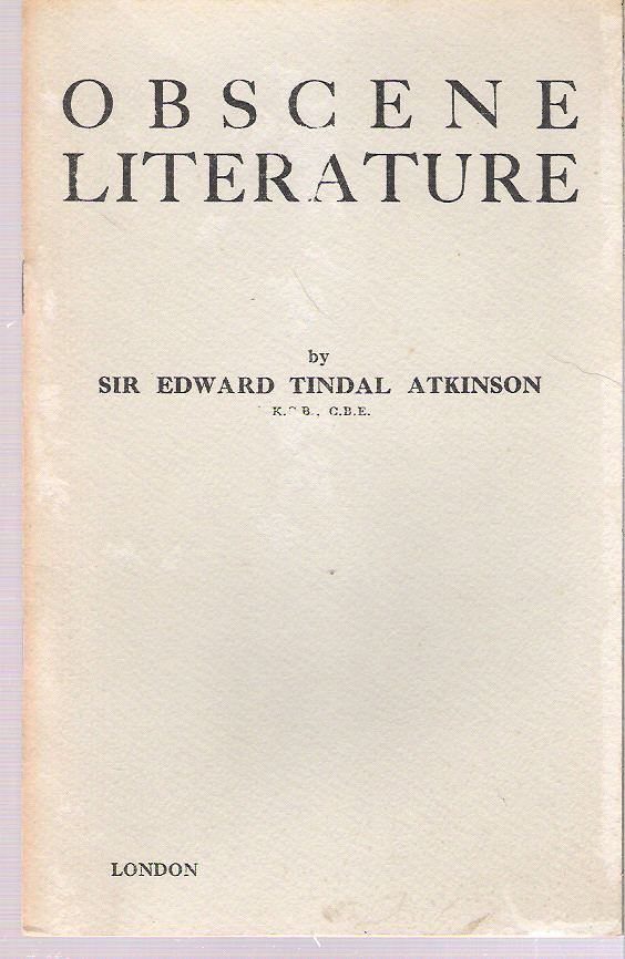 Obscene Literature in Law and Practice. Edward Tindal Atkinson.