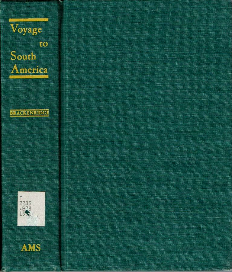 Voyage to South America : Performed by order of the American Government in the years 1817 and 1818, in the frigate Congress. Henry Marie Brackenridge.