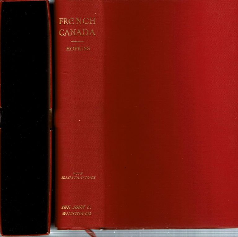 French Canada and the St Lawrence : Historic, Picturesque and Descriptive. J. Castell Hopkins.
