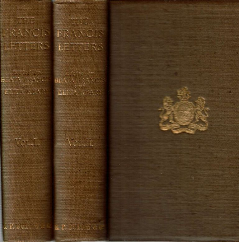 The Francis Letters, by Sir Philip Francis and Other Members of the Family; Ed. by Beata The Francis Letters by Sir Philip Francis and other members of the family : with a note on The Junius Controversy. Philip Francis, Beata Francis, Eliza Keary, C F. Keary, note.