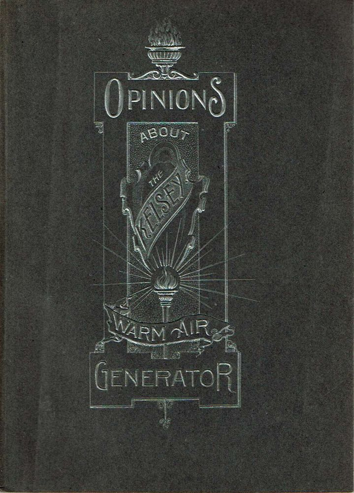 Kelsey Warm Air Generator [cover title: Opinions About The Kelsey Warm Air Generator]. Kelsey Heating Company.