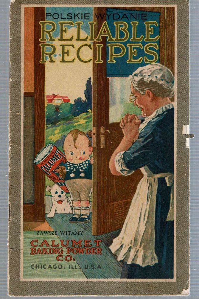 Reliable Recipes : Polskie Wydanie. Calumet Baking Powder Co.