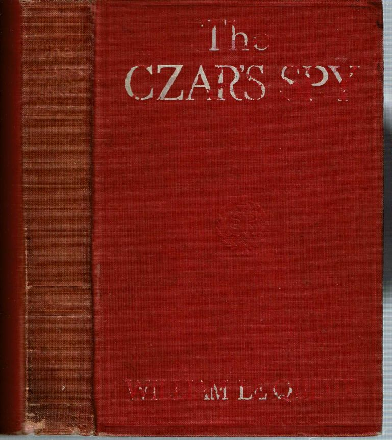 The Czar's Spy : The Mystery of a Silent Love. William Le Queux.