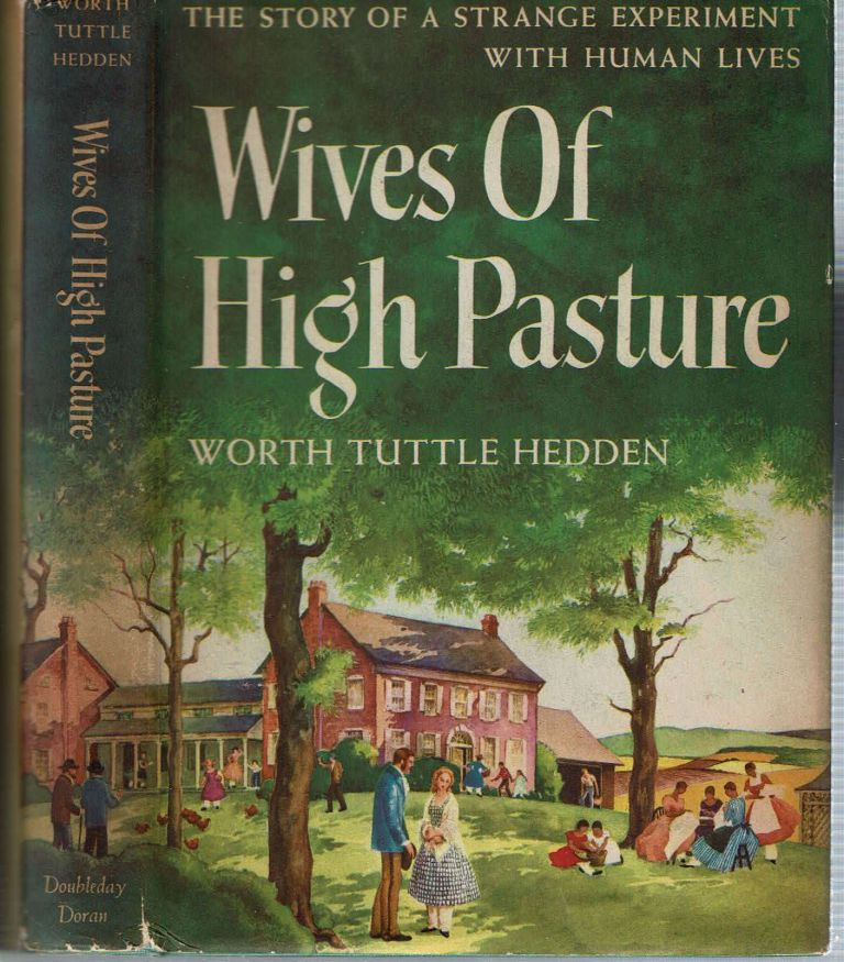 Wives Of High Pasture. Worth Tuttle Hedden.