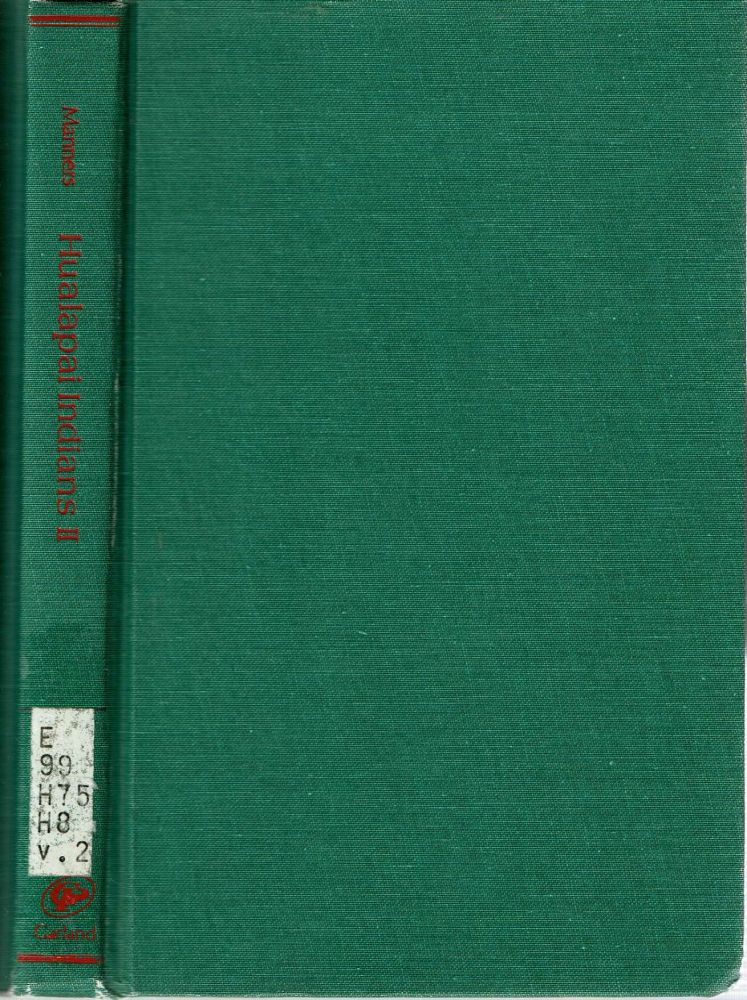 Hualapai Indians II : An Ethnological Report on the Hualapai (Walapai) Indians of Arizona; Commission Findings. Robert A. Manners, United States. Indian Claims Commission.