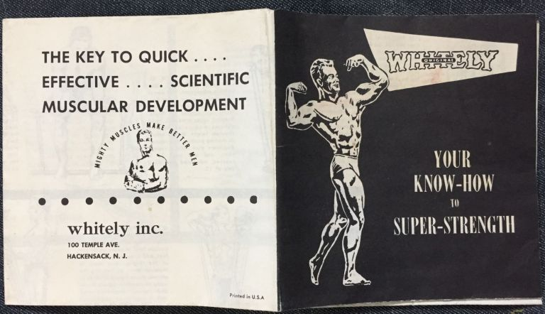 Your Know-How to Super-Strength / The Key to Quick Effective Scientific Muscular Development. Whitely Inc.