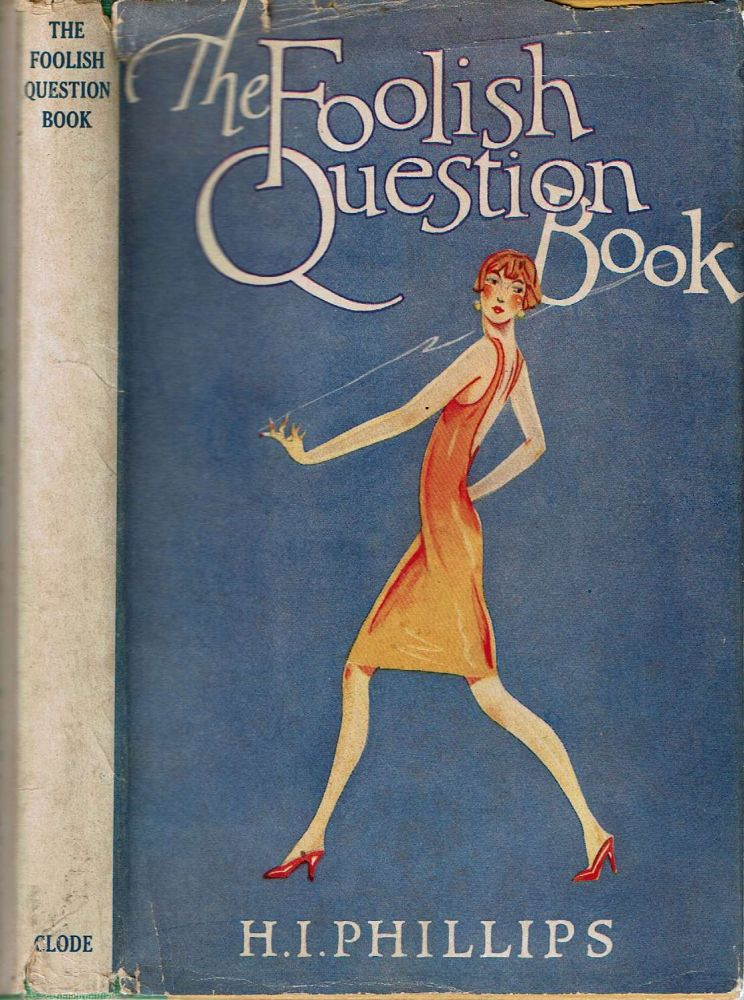 The Foolish Question Book. Harry Irving Phillips.