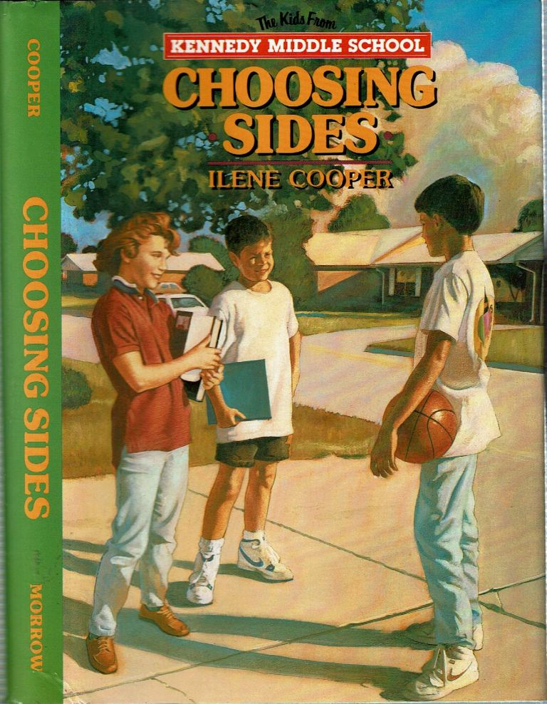 Choosing Sides : The Kids from Kennedy Middle School. Ilene Cooper.