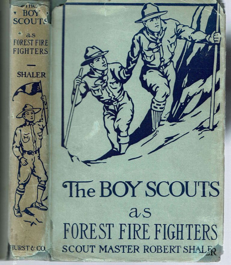 The Boy Scouts As Forest Fire Fighters. Scout Master Robert Shaler.