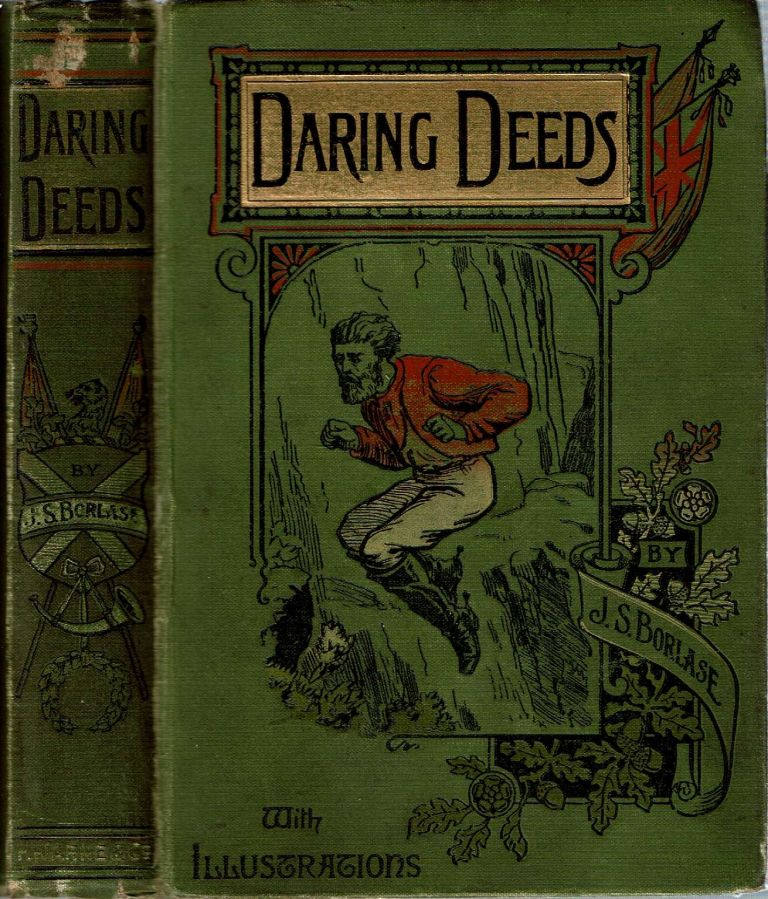 Daring Deeds : And Tales of Peril and Adventure. James Skipp Borlase.