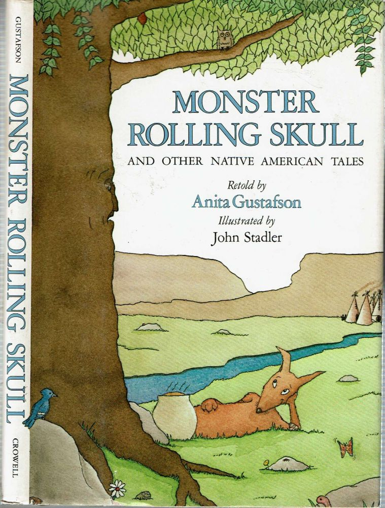 Monster Rolling Skull and Other Native American Tales. Anita Gustafson.