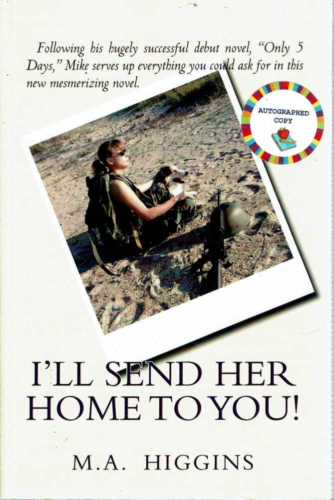 I'll Send Her Home to You! Mike A. Higgins.