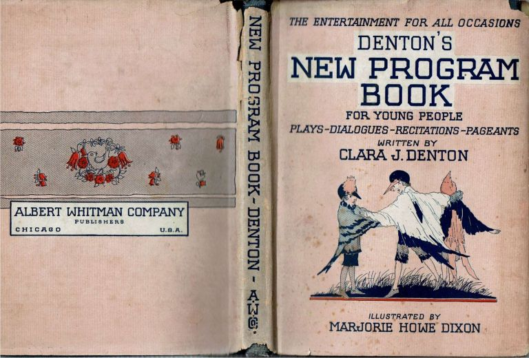 Denton's New Program Book : Plays - Dialogues - Recitations - Pageants. Clara J. Denton.