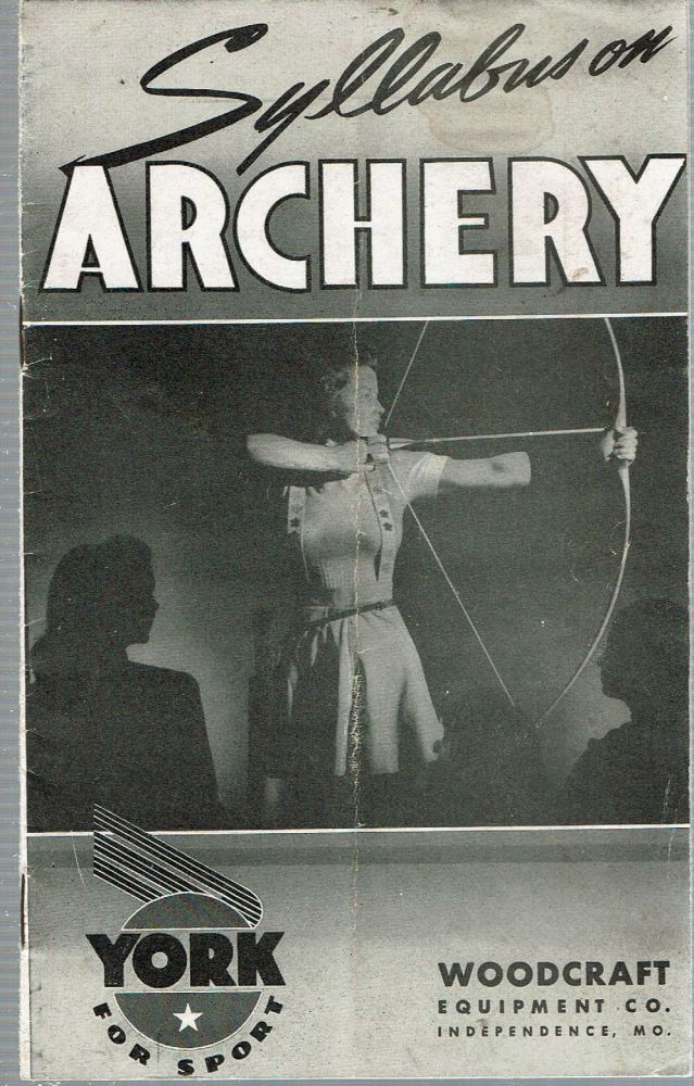 Syllabus on Archery : For the Beginner. Woodcraft Equipment Company.