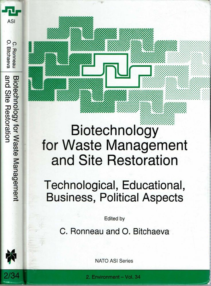 Biotechnology For Waste Management And Site Restoration : technological, educational, business, political aspects. C. Ronneau, O Bitchaeva.