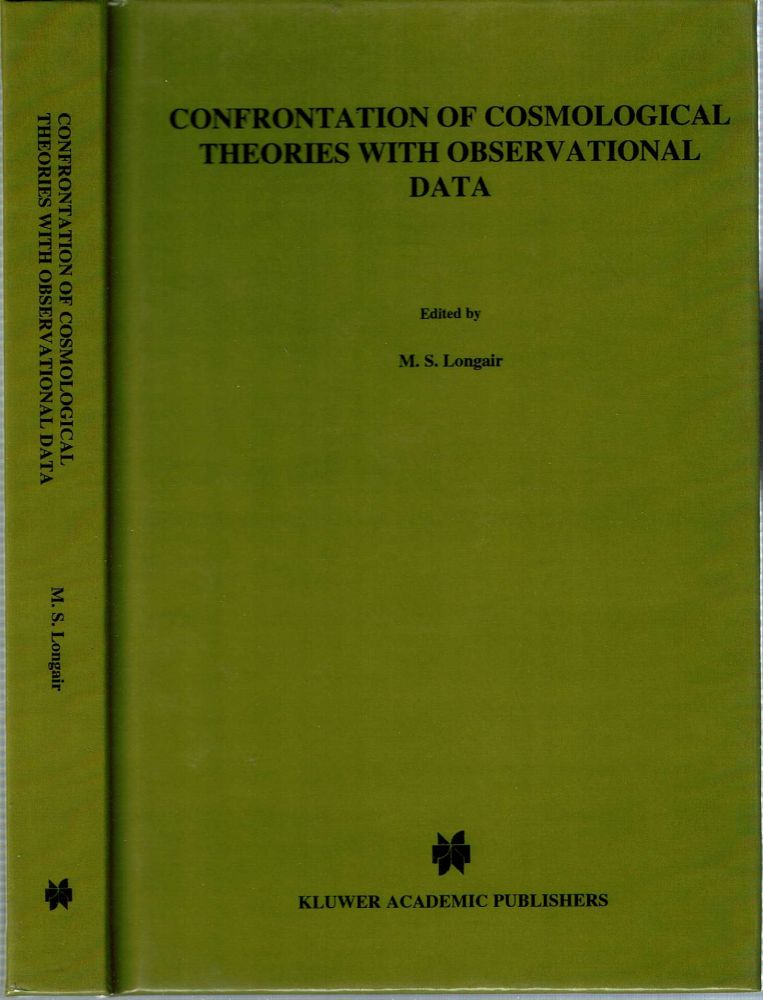 Confrontation of Cosmological Theories with Observational Data. Malcolm S. Longair.