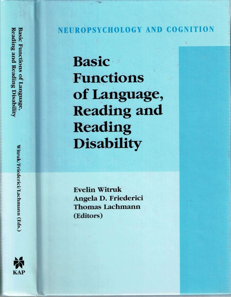 Basic Functions of Language, Reading and Reading Disability. Evelin Witruk, Thomas Lachmann, Angela D. Friederici.