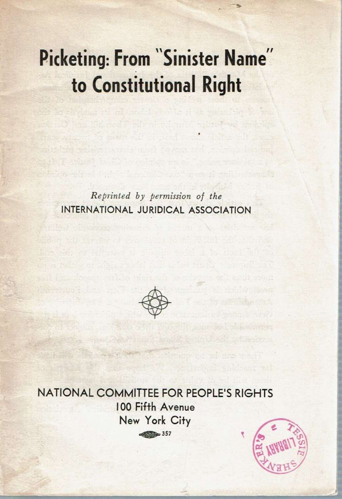 """Picketing : From """"Sinister Name"""" To Constitutional Right. International Juridical Association."""