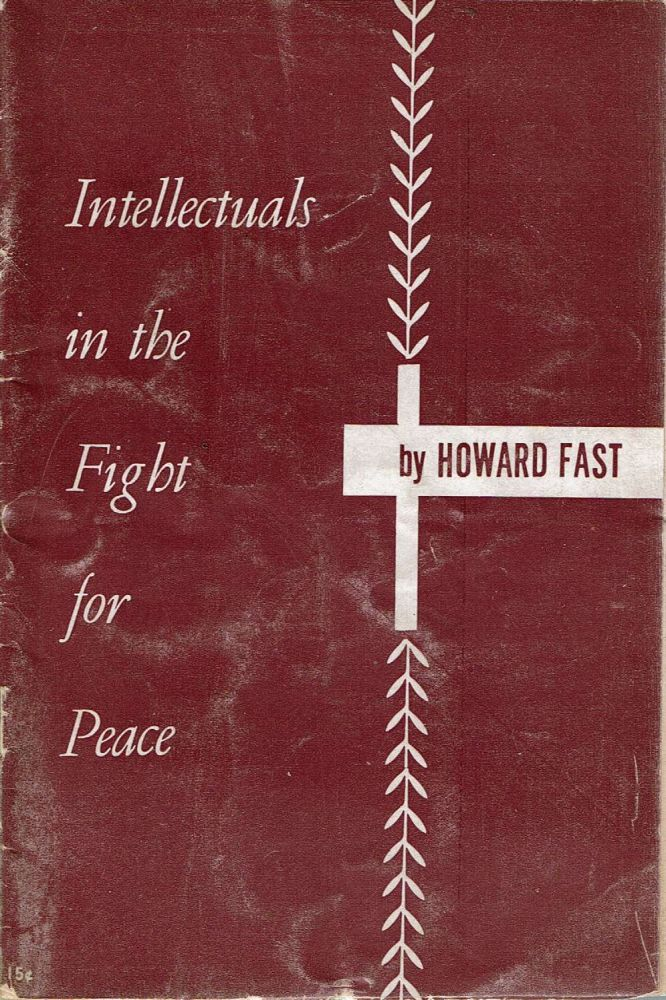 Intellectuals In The Fight For Peace. Howard Fast.