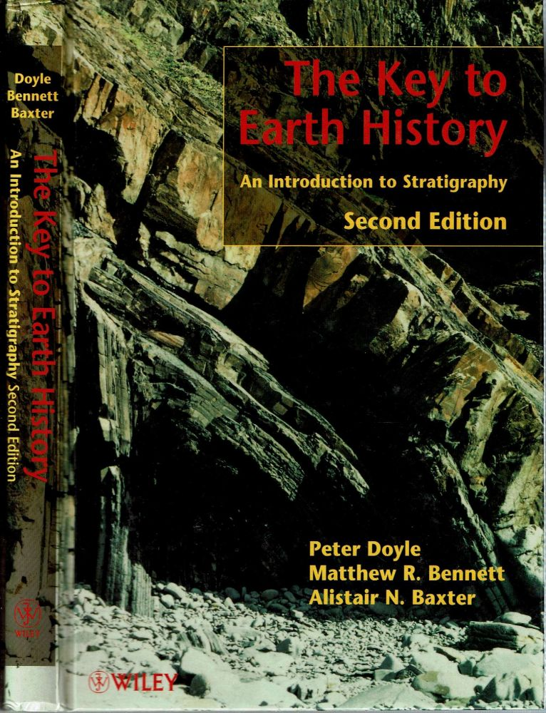 The Key to Earth History : An Introduction to Stratigraphy : Second Edition. Peter Doyle, Alistair N. Baxter, Matthew R. Bennett.