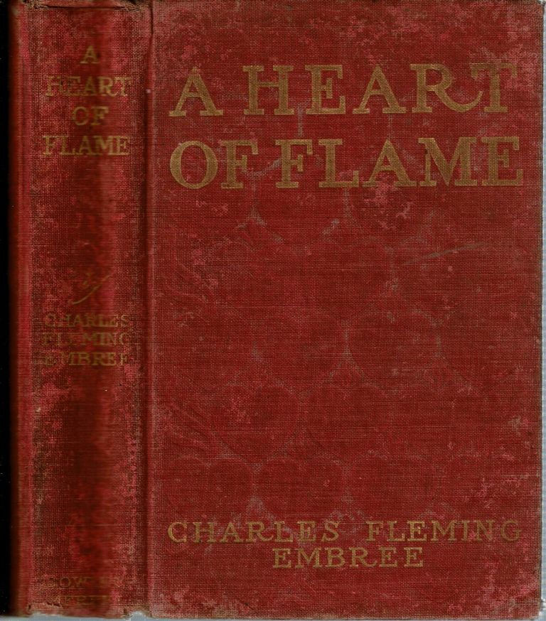 A Heart of Flame. Charles Fleming Embree.