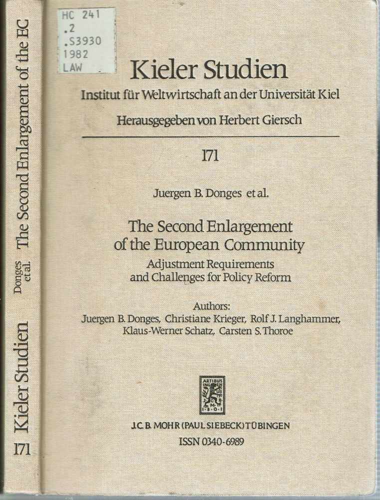 The Second Enlargement of the European Community : Adjustment Requirements and Challenges for Policy Reform. Juergen B Donges, Carsten S. Thoroe, Klaus-Werner Schatz, Rolf J. Langhammer, Christine Krieger.