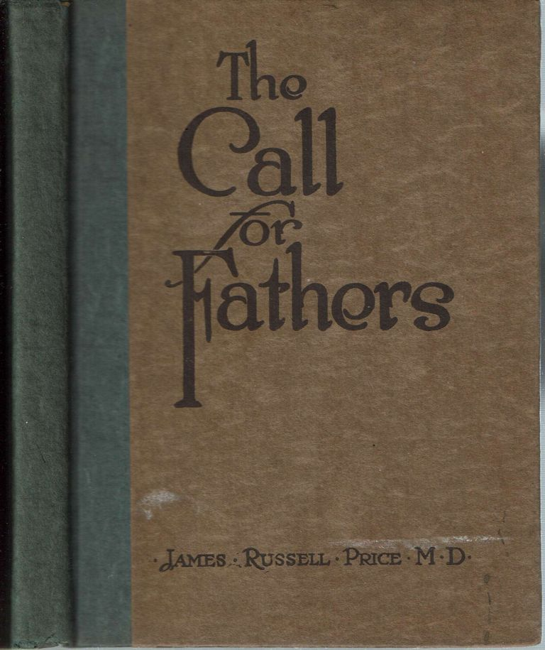 The Call For Fathers. James Russell Price.