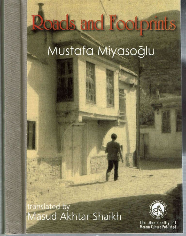 Roads and Footprints : novel. Mustafa Miyasoglu, Masud Akhtar Shaikh.