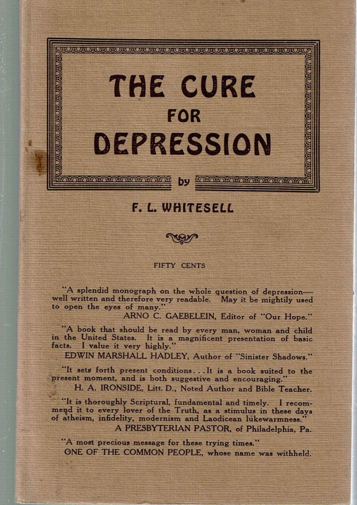 The Cure for Depression. Frank Louis Whitesell.