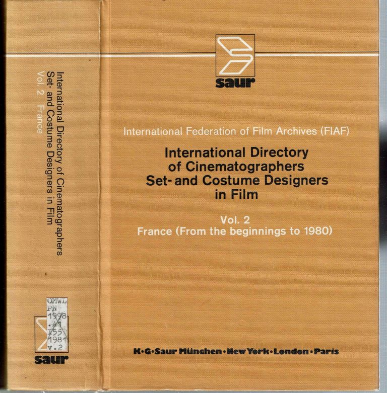 International Directory of Cinematographers Set- and Costume Designers in Film : Vol 2 France (from the beginnings to 1980). Alfred Krautz.