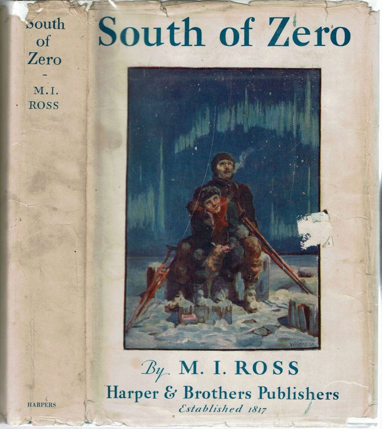 South of Zero : The Journal of John Hale Meredith while with the Clark-Jamison Antarctic Expedition of 191- to 191-. Margaret Isabel Ross.