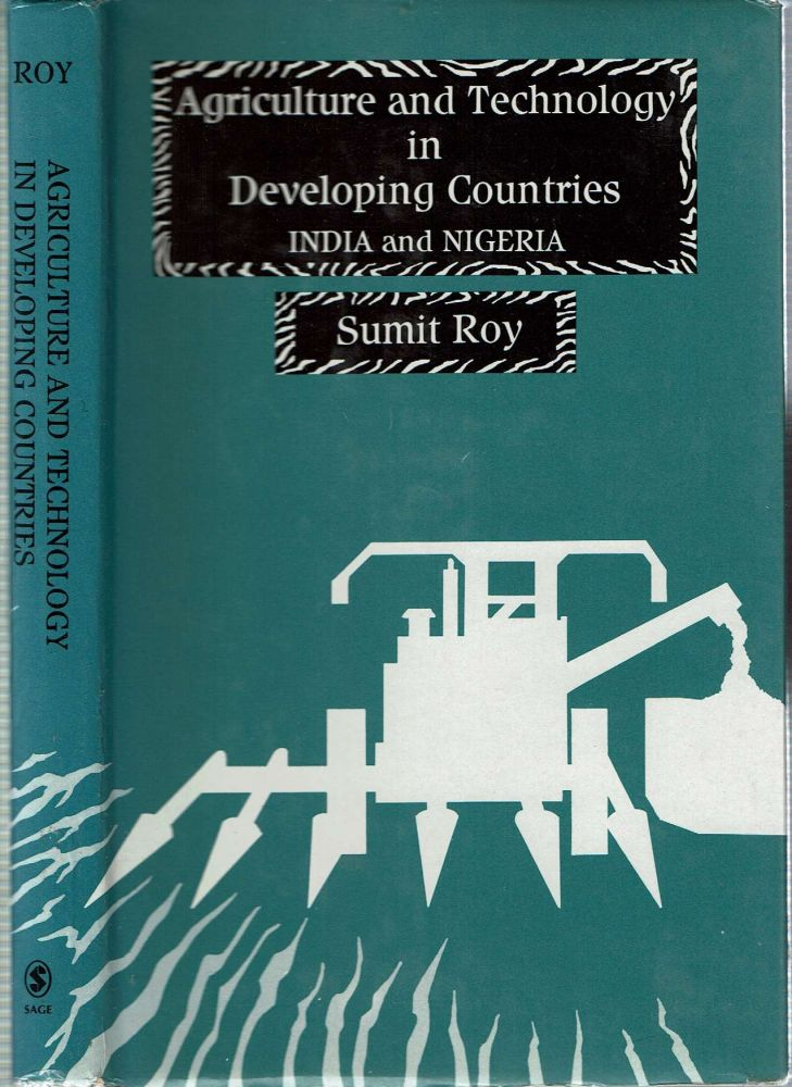 Agriculture and Technology in Developing Countries : India and Nigeria. Sumit Roy.