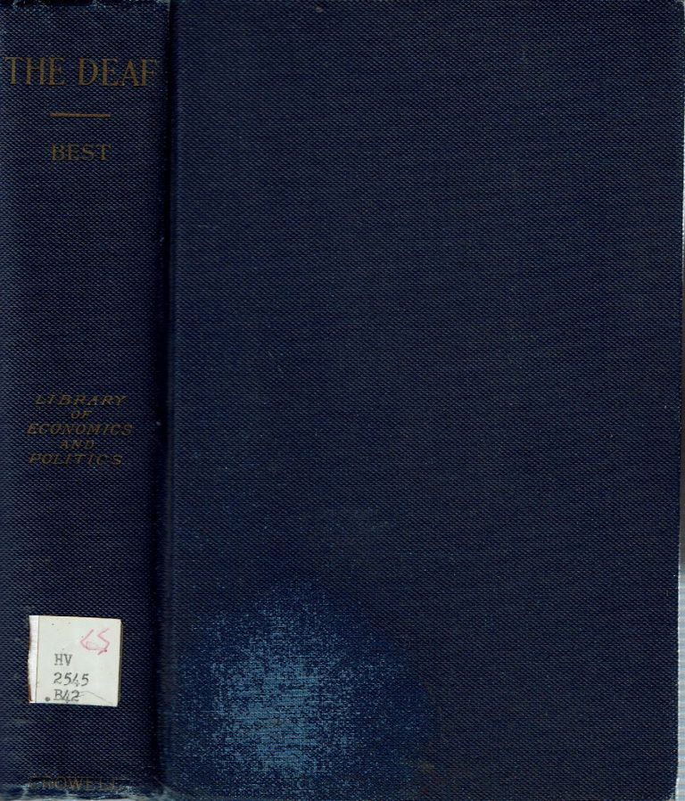 The Deaf : Their Position in Society and the Provision for their Education in the United States. Harry Best.