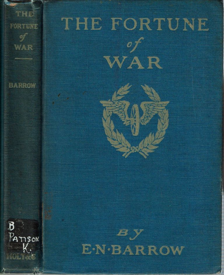 The Fortune of War : Being Portions of Many Letters and Journals Written to and for her Cousin Mistress Dorothea Engel. Elizabeth N. Barrow.