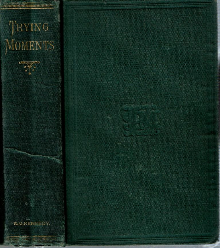 Trying Moments ; and Sketches of the Poets. Samuel M. Kennedy.