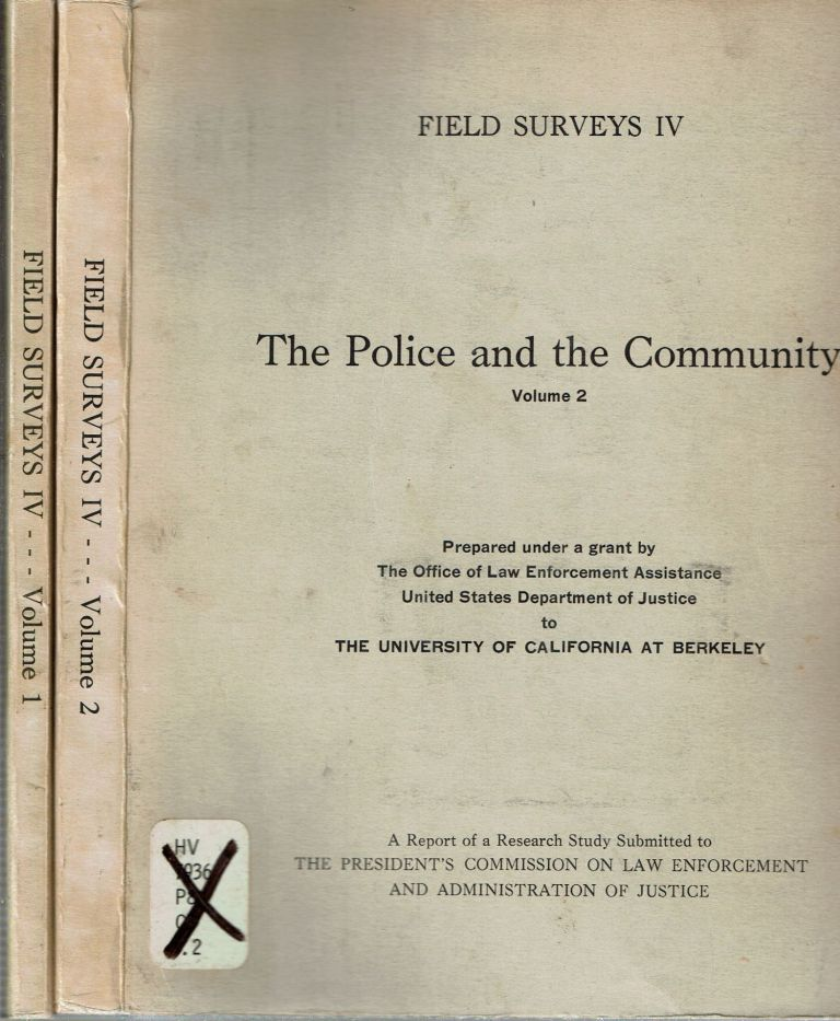 The Police and the Community : The Dynamics of Their Relationship in a Changing Society [2 vols]. Joseph D. Lohman, Gordon E. Misner, project supervisor.