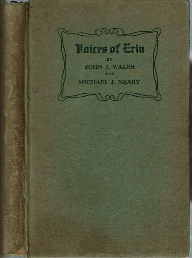 Voices Of Erin. John J. Walsh, Michael J. Neary.