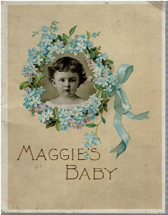 Maggie's Baby. Lend-A-Hand Society.