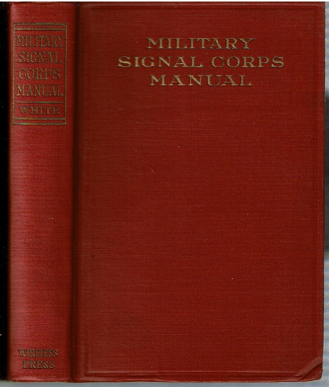 Military Signal Corps Manual. James Andrew White.
