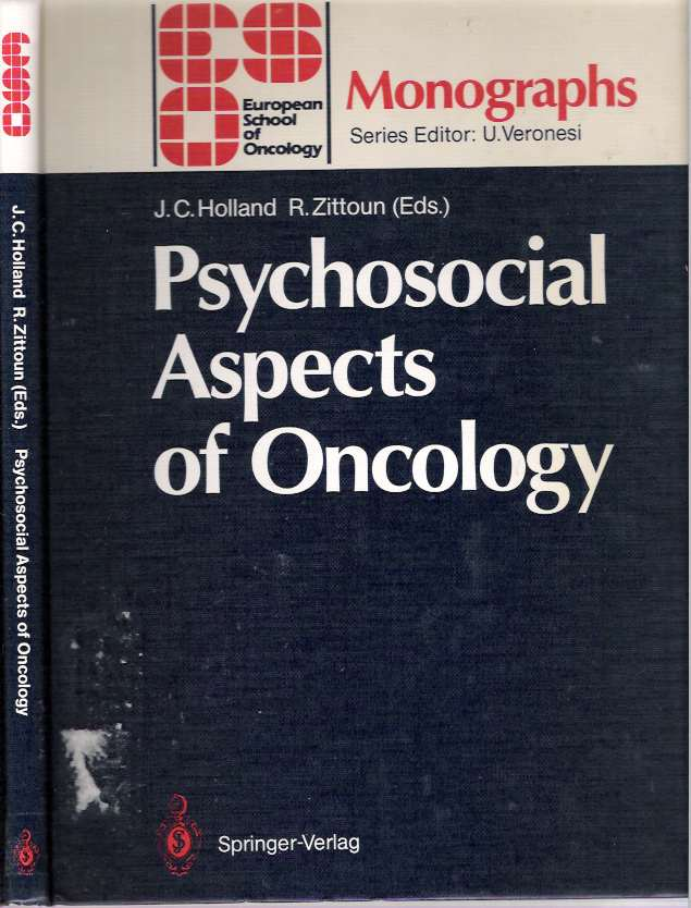 Psychosocial Aspects of Oncology. Jimmie C Holland, Robert Zittoun.