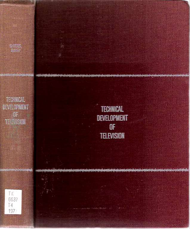 Technical Development of Television. George Shiers, edited.