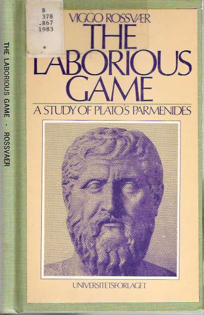 The laborious game : A study of Plato's Parmenides. Viggo Rossvær, Rossvaer.
