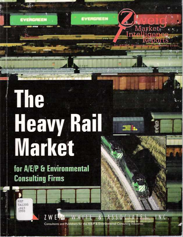 The Heavy Rail Market for A/E/P & Environmental Consulting Firms by  Christopher Klein, White Zweig, Associates on Mike's Library