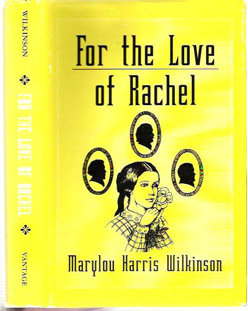 For the Love of Rachel. Marylou Harris Wilkinson.