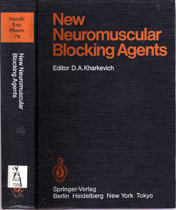 New Neuromuscular Blocking Agents : Basic and Applied Aspects. Dimitry A. Kharkevich.