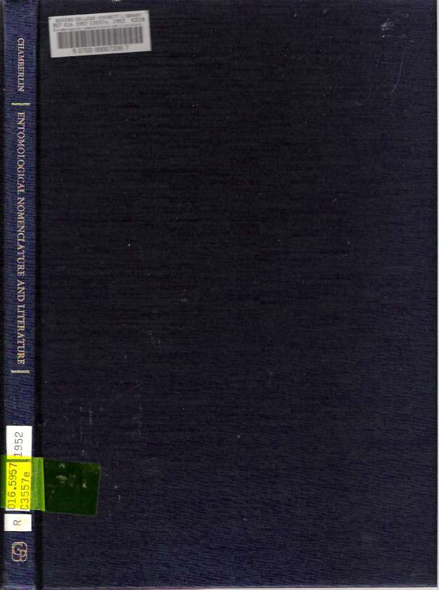 Entomological Nomenclature and Literature : 3rd Edition : Revised and Enlarged. Willard Joseph Chamberlin.