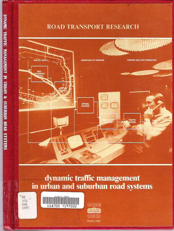 Dynamic Traffic Management in Urban and Suburban Road Systems : Report prepared by an OECD Scientific Expert Group. Organization for Economic Co-operation, Development OECD.