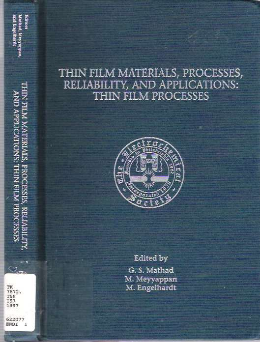 Proceedings of the International Symposium on Thin Film Materials, Processes, Reliability, and Applications : Thin Film Processes. G. S Mathad, M. Engelhardt, M. Meyyappan.